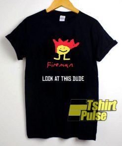 Jerma Fireman Look At This Dude shirt