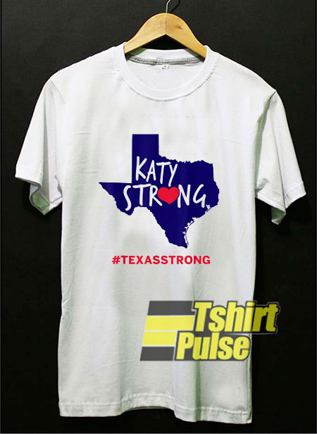 Katy Strong Texas Strong shirt