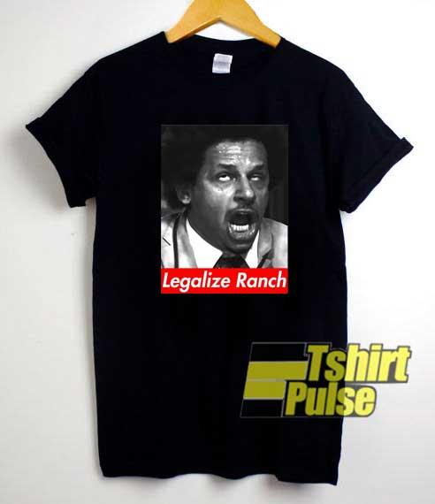 Legalize Ranch Poster shirt