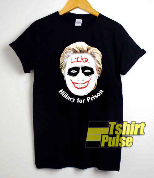 Liar Joker Hillary Clinton shirt