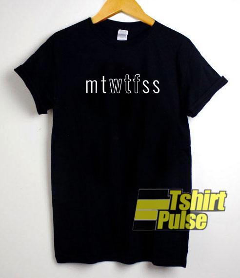 MTWTFSS Letter shirt
