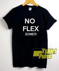 No Flex Zone Letter shirt