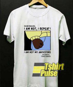 Official Dear Racism shirt