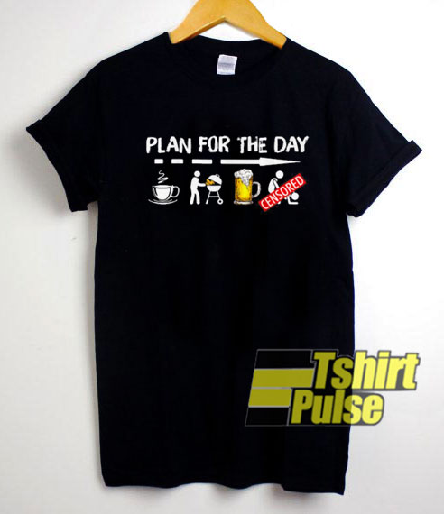 Official Plan For The Day shirt