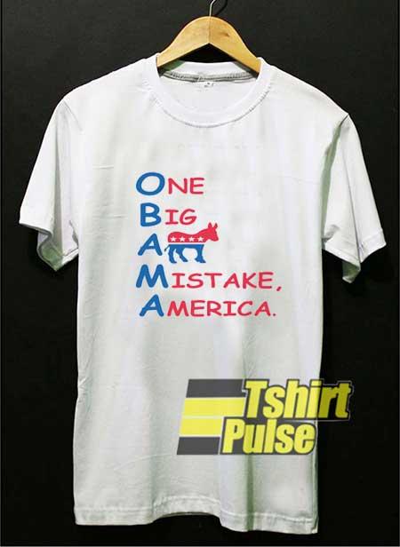 One Big Ass Mistake America Anti Obama shirt