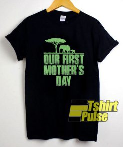 Our First Mothers Day shirt