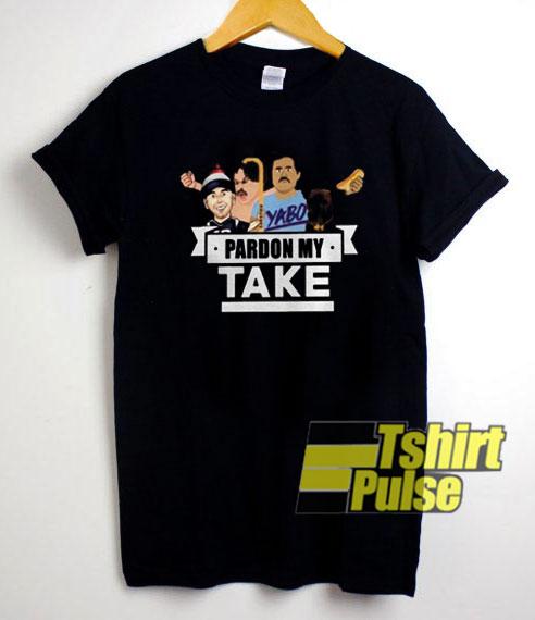 Pardon My Take shirt