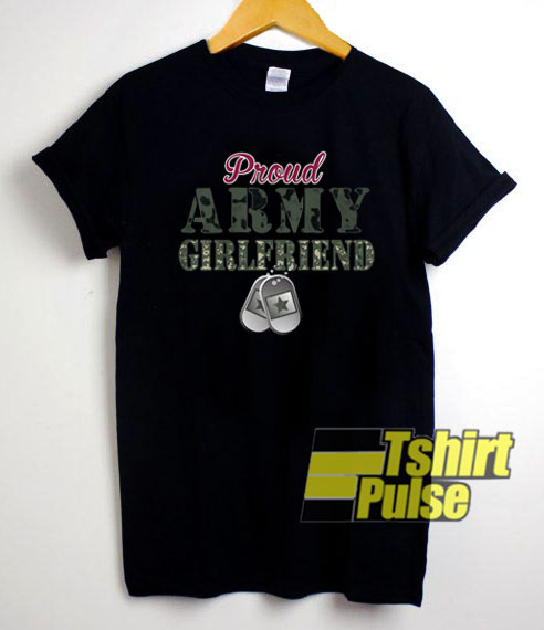 Proud Army Girlfriend shirt
