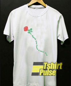 Rose Thank You Have A Nice Day shirt