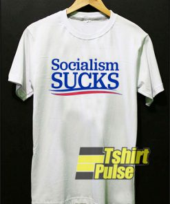 Socialism Sucks shirt