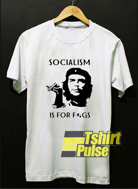 Socialism is For Figs shirt