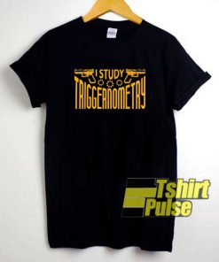 Study Triggernometry Gun shirt
