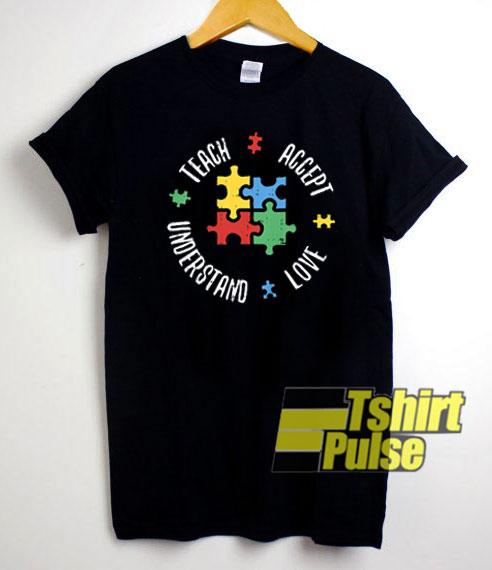 Teach Accept Understand Love shirt