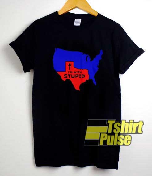 Texas Im With Stupid shirt