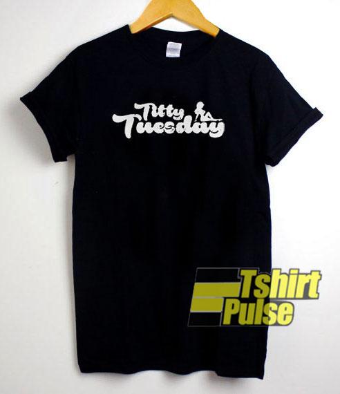 Titty Tuesday shirt
