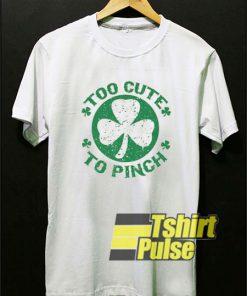 Too Cute To Pinch shirt