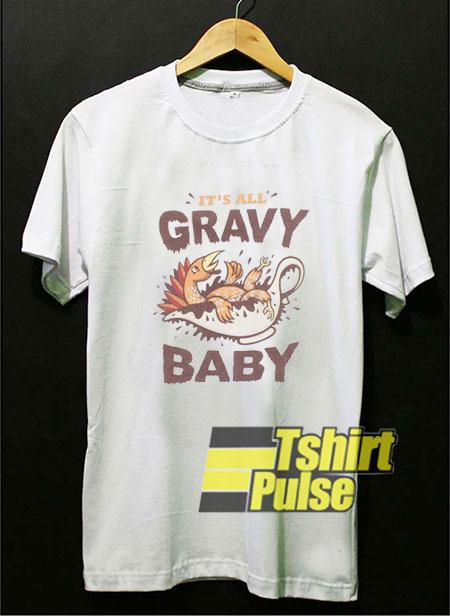 Turkey Day Its All Gravy Graphic shirt