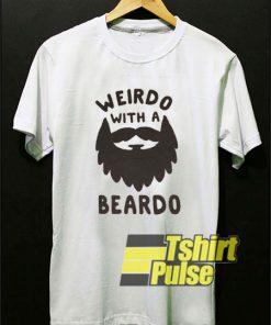 Weird With A Beard shirt