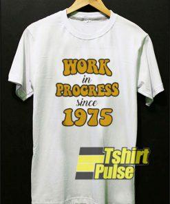 Work In Progress shirt